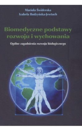 Biomedyczne podstawy rozwoju i wychowania - Mariola Świderska - Ebook - 978-83-7405-541-3