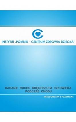 Badanie ruchu kręgosłupa człowieka podczas chodu - Małgorzata Syczewska - Ebook - 978-83-917484-1-1