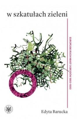 W szkatułach zieleni - Edyta Barucka - Ebook - 978-83-235-1667-5