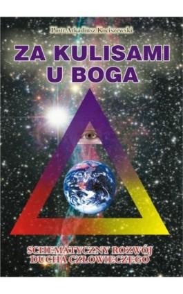 Za kulisami u Boga. - Piotr Arkadiusz Kociszewski - Ebook - 978-83-933996-1-1