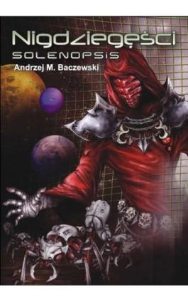Nigdziegęści: Solenopsis - Andrzej Baczewski - Ebook - 978-83-7900-328-0