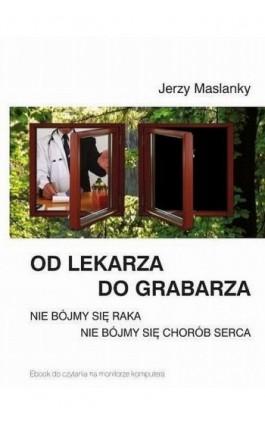 Od lekarza do grabarza - Jerzy Maslanky - Ebook - 978-83-933778-2-4