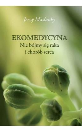 Ekomedycyna - Jerzy Maslanky - Ebook - 978-83-933778-4-8