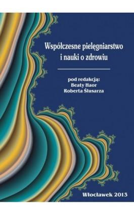 Współczesne pielęgniarstwo i nauki o zdrowiu - Ebook - 978-83-61609-58-2