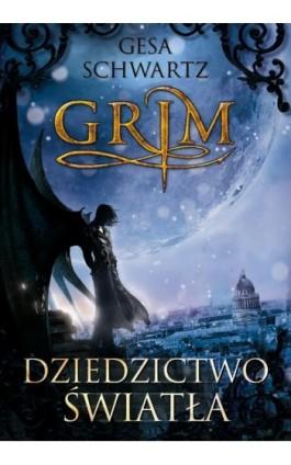 Grim Dziedzictwo światła - Gesa Schwartz - Ebook - 978-83-7686-338-2