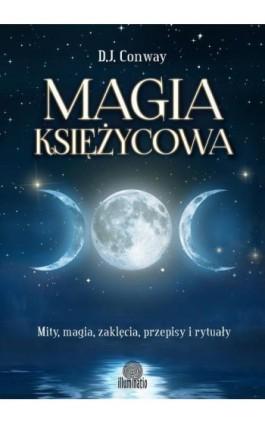 Magia księżycowa - D.J. Conway - Ebook - 978-83-65170-56-9