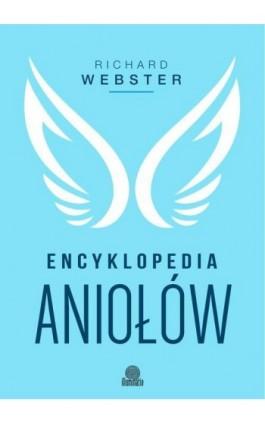 Encyklopedia aniołów - Richard Webster - Ebook - 978-83-65442-90-1