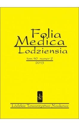 Folia Medica Lodziensia t. 40 z. 2/2013 - Praca zbiorowa - Ebook