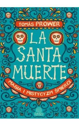 La Santa Muerte - Prower Tomas - Ebook - 978-83-65442-29-1