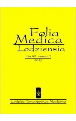Folia Medica Lodziensia t. 40 z. 1/2013 - Praca zbiorowa - Ebook