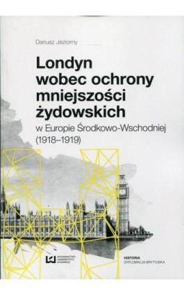 Londyn wobec ochrony mniejszości żydowskich - Dariusz Jeziorny - Ebook - 978-83-8088-085-6