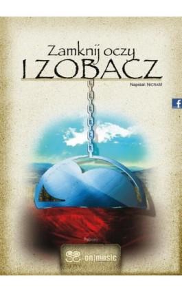 Zamknij oczy i zobacz - Nicram - Ebook - 978-83-7859-463-5