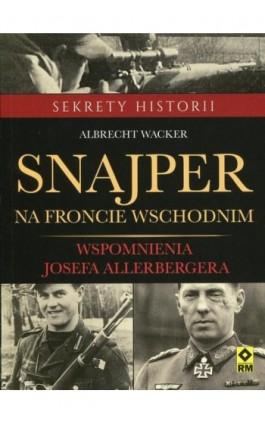 Snajper na froncie wschodnim - Albrecht Wacker - Ebook - 978-83-7773-679-1