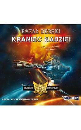 Rubieże Imperium Tom 1 Kraniec nadziei - Rafał Dębski - Audiobook - 978-83-7927-282-2
