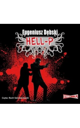 Hell-P - Eugeniusz Dębski - Audiobook - 978-83-7927-273-0