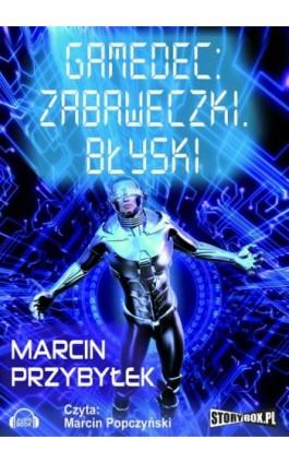 Gamedec. Część 3.1. Zabaweczki. Błyski - Marcin Przybyłek - Audiobook - 978-83-7927-266-2