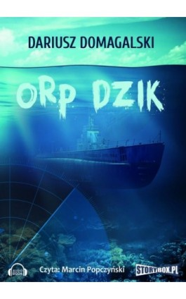 ORP Dzik - Dariusz Domagalski - Audiobook - 978-83-7927-276-1
