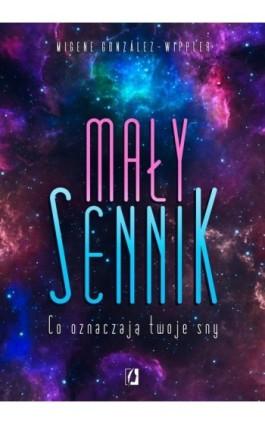 Mały sennik - Migene Gonzàlez-Wippler - Ebook - 978-83-65601-64-3