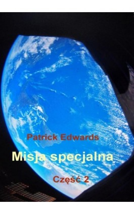 Misja specjalna. Część 2 - Patrick Edwards - Ebook - 978-83-7859-519-9