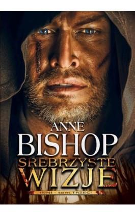 Srebrzyste wizje. Inni – tom trzeci - Anne Bishop - Ebook - 978-83-62577-43-9