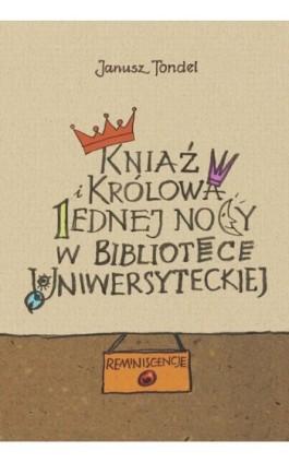 Kniaź i królowa jednej nocy w Bibliotece Uniwersyteckiej - Janusz Tondel - Ebook - 978-83-231-3544-9