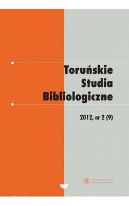 Toruńskie Studia Bibliologiczne 2(9)/2012 - Ebook