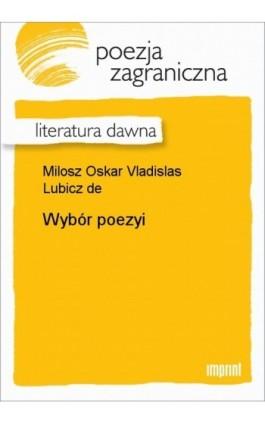 Wybór poezyi - Oskar Vladislas de  Lubicz Milosz - Ebook - 978-83-270-0967-8