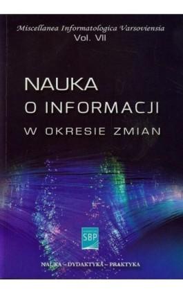 Nauka o informacji w okresie zmian - Ebook - 978-83-64203-28-2
