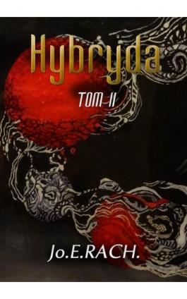 Hybryda. Tom 2 - Jo.E.RACH. - Ebook - 978-83-272-4256-3