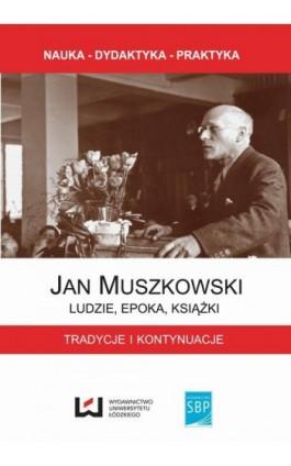 Jan Muszkowski Ludzie, epoka, książki - Ebook - 978-83-7969-709-0