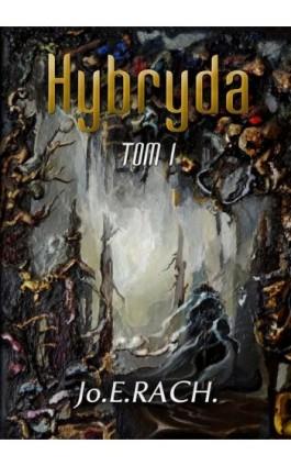 Hybryda. Tom 1 - Joe E. Rach - Ebook - 978-83-272-3203-8