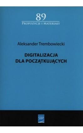 Digitalizacja dla początkujących - Aleksander Trembowiecki - Ebook - 978-83-64203-29-9