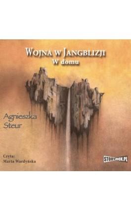 Wojna w Jangblizji. W domu - Agnieszka Steur - Audiobook - 978-83-7927-332-4