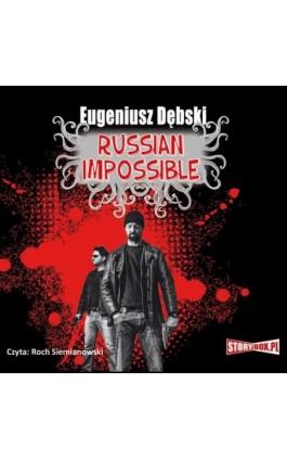 Russian Impossible - Eugeniusz Dębski - Audiobook - 978-83-7927-329-4