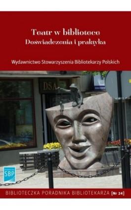 Teatr w bibliotece Doświadczenia i praktyka - Ebook - 978-83-64203-42-8