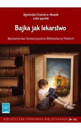 Bajka jak lekarstwo - Agnieszka Chamera-Nowak - Ebook - 978-83-64203-58-9