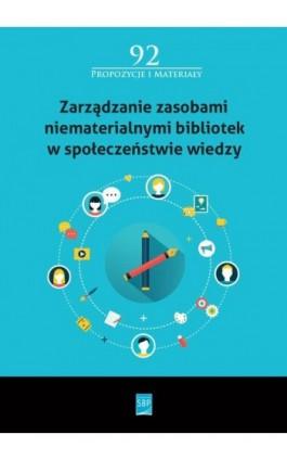Zarządzanie zasobami niematerialnymi bibliotek w społeczeństwie wiedzy - Ebook - 978-83-64203-64-0