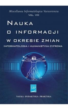 Nauka o informacji w okresie zmian - Ebook - 978-83-64203-73-2