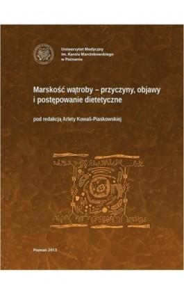 Marskość wątroby – przyczyny, objawy i postępowanie dietetyczne - Ebook - 978-83-7597-221-4
