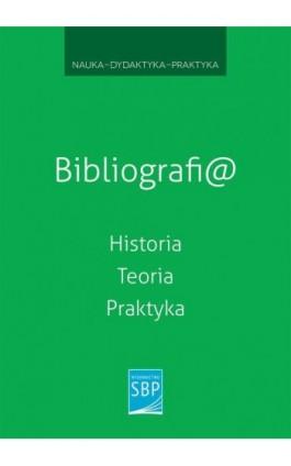 Bibliografi@. Historia, teoria, praktyka - Ebook - 978-83-64203-75-6