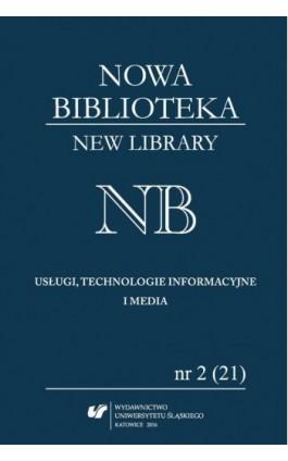 """""""Nowa Biblioteka. New Library. Usługi, technologie informacyjne i media"""" 2016, nr 2 (21): Współczesne biblioteki na świecie - Ebook"""