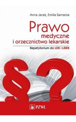 Prawo medyczne i orzecznictwo lekarskie. Repetytorium - Anna Jacek - Ebook - 978-83-200-5004-2