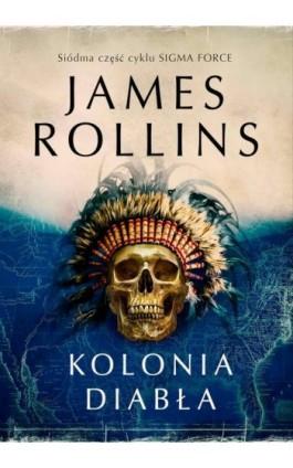 Kolonia diabła - James Rollins - Ebook - 978-83-7985-333-5