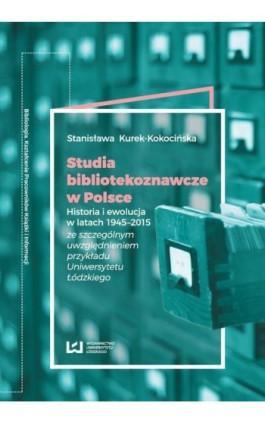 Studia bibliotekoznawcze w Polsce - Stanisława Kurek-Kokocińska - Ebook - 978-83-8088-162-4