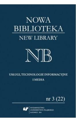 """""""Nowa Biblioteka. New Library. Usługi, technologie informacyjne i media"""" 2016, nr 3 (22) - Ebook"""