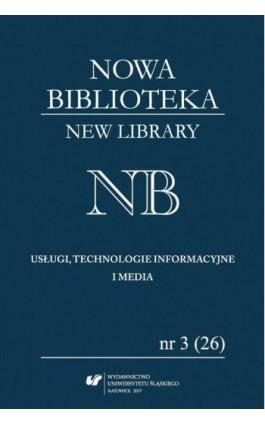 """""""Nowa Biblioteka. New Library. Usługi, Technologie Informacyjne i Media"""" 2017, nr 3 (26): Interesariusze komunikacji naukowej - Ebook"""