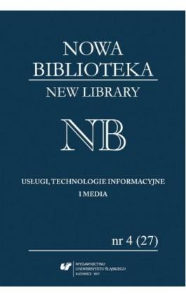 """""""Nowa Biblioteka. New Library. Usługi, Technologie Informacyjne i Media"""" 2017, nr 4 (27): Narzędzia i systemy komunikacji naukow - Ebook"""