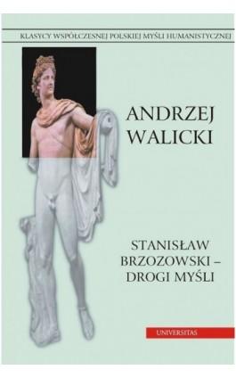 Stanisław Brzozowski drogi myśli - Andrzej Walicki - Ebook - 978-83-242-1460-0