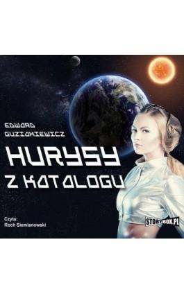 Hurysy z katalogu - Edward Guziakiewicz - Audiobook - 978-83-7927-435-2