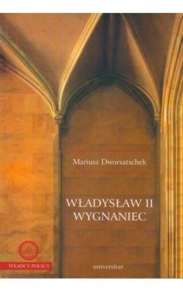 Władysław II Wygnaniec - Mariusz Dworsatschek - Ebook - 978-83-242-1402-0